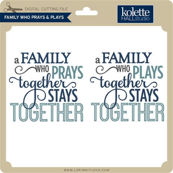 Family Who Plays & Prays