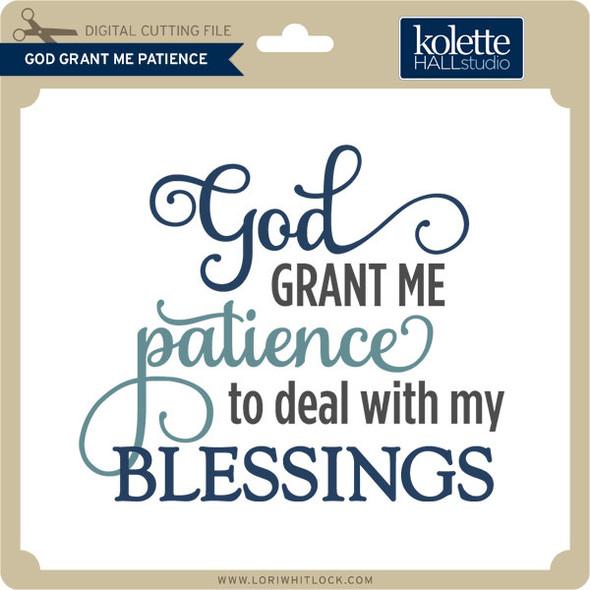God Grant Me Patience