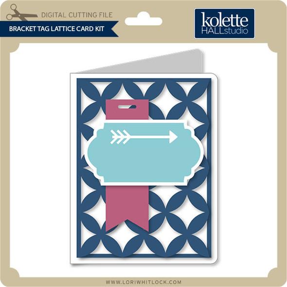 Bracket Tag Lattice Card Kit