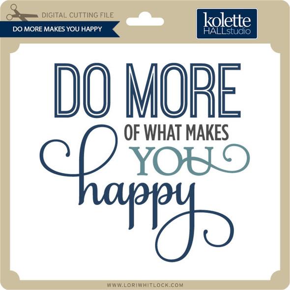 Do More Makes You Hapy