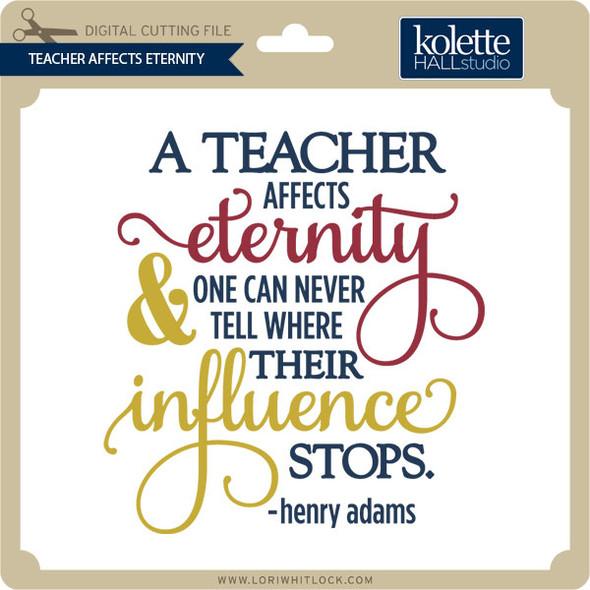 Teacher Affects Eternity