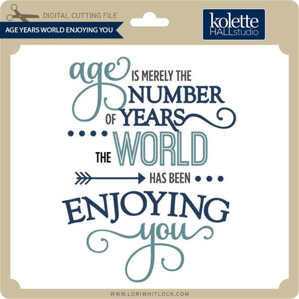 Age Years World Enjoying You