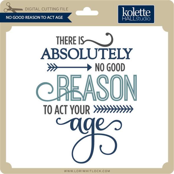 No Good Reason To Act Age 2