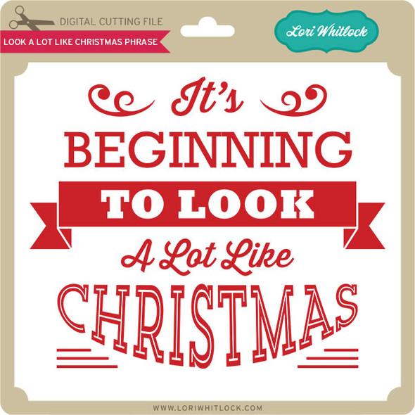 Look A Lot Like Christmas Phrase