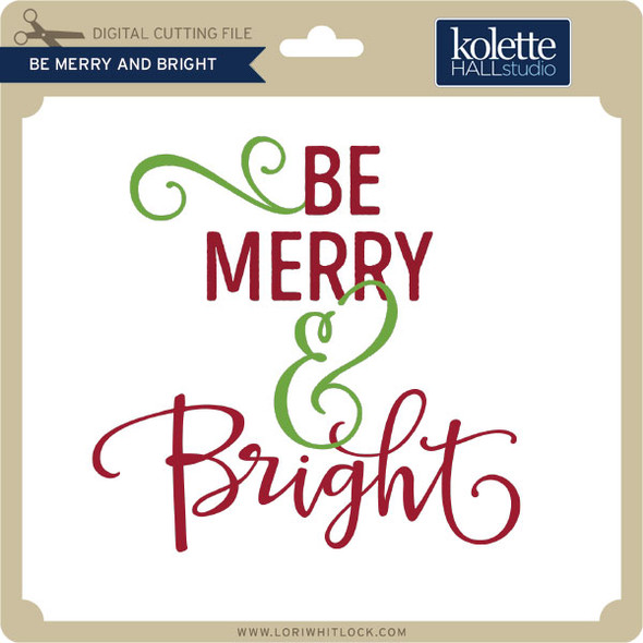 Be Merry Be Bright