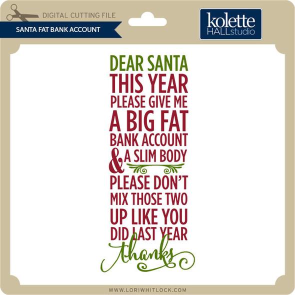 Santa Fat Bank Account