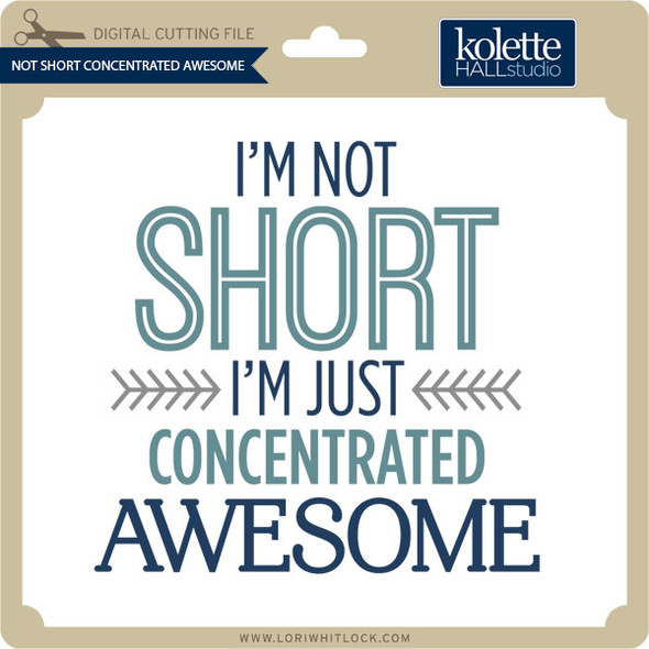 Not Short Concentrated Awesome