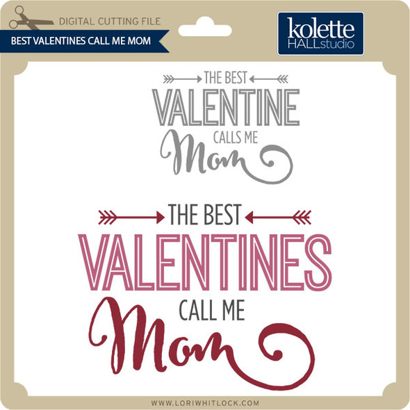Best Valentines Call Me Mom
