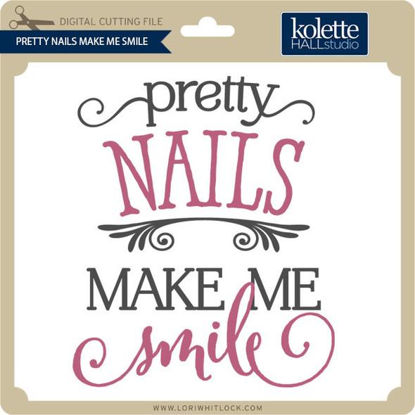 Pretty Nails Make Me Smile