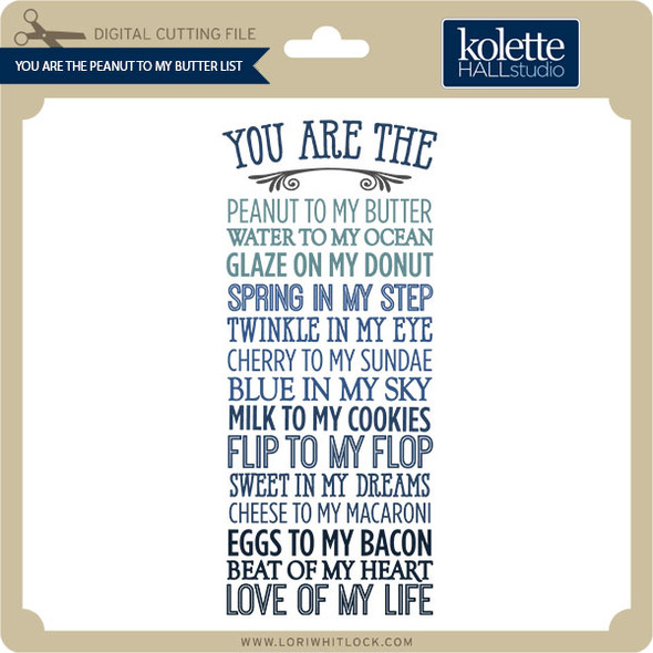 You Are the Peanut to My Butter List