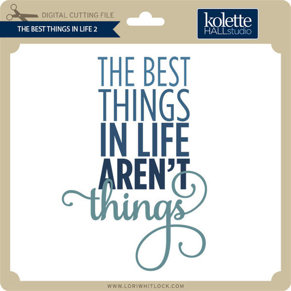 The Best Things In Life 2