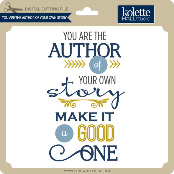 You Are the Author of Your Own Story