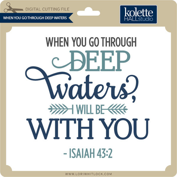 When You Go Through Deep Waters