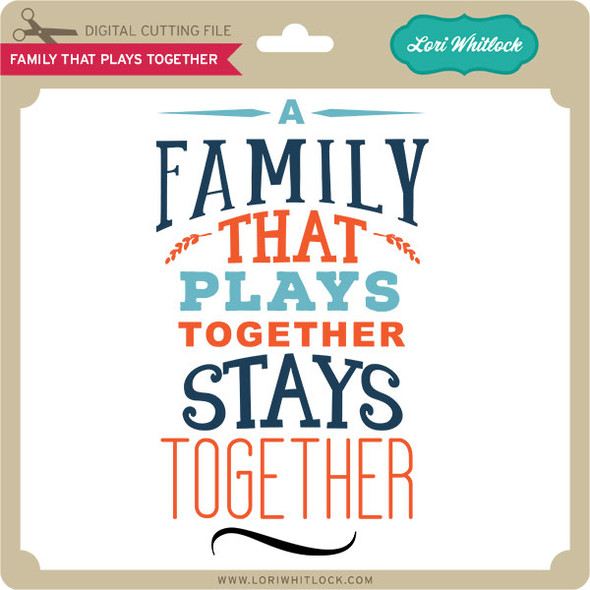 Family That Plays Together
