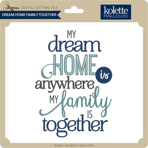 Dream Home Family Together