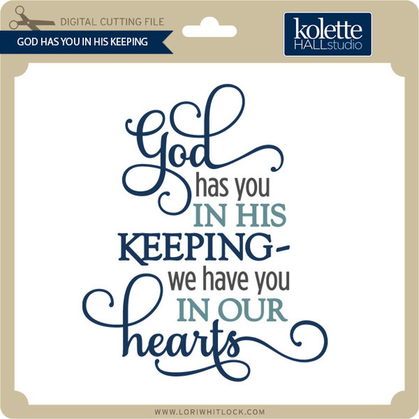 God Has You In His Keeping