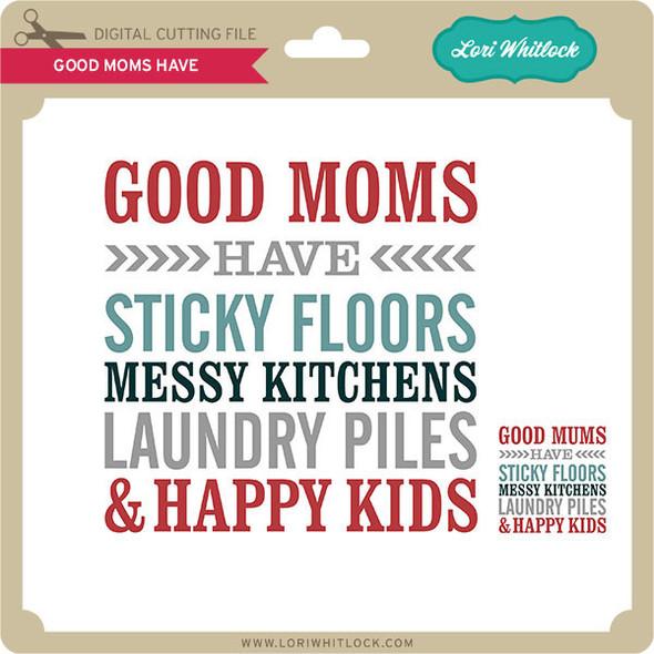 Good Moms Have