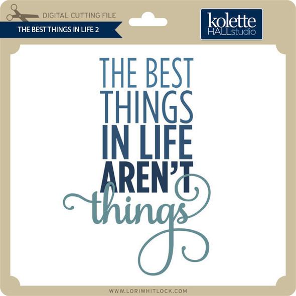 Best Things In Life 2