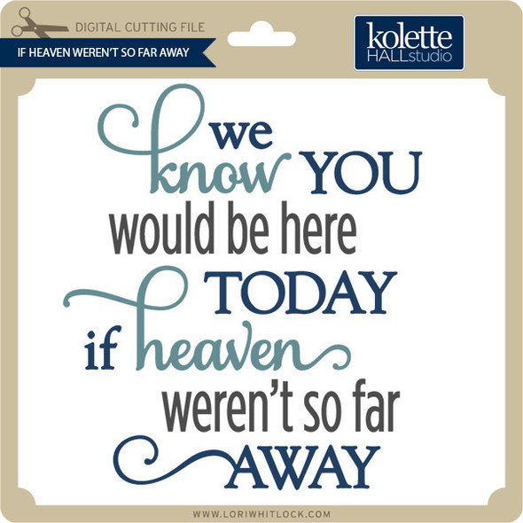 If Heaven Weren't So Far Away 2