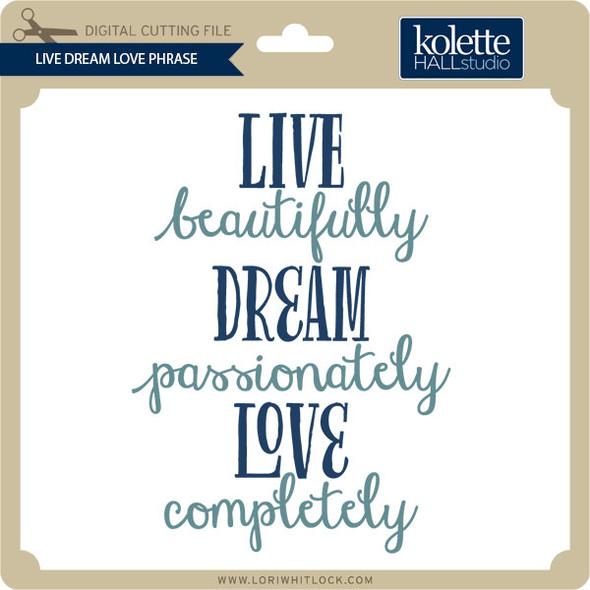Live Dream Love Phrase