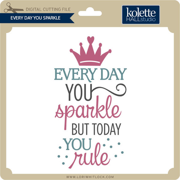 Every Day You Sparkle