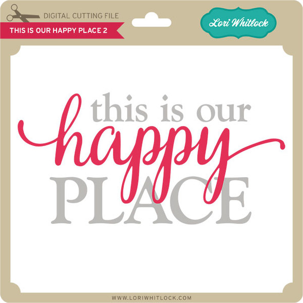 This Is Our Happy Place 2 2