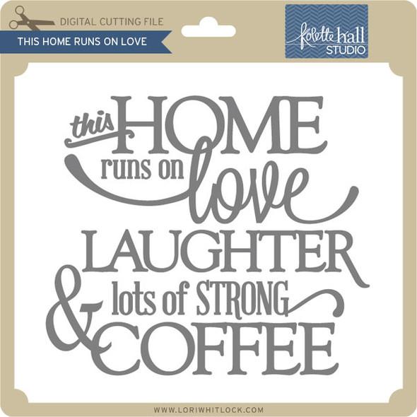 This Home Runs On Love & Coffee
