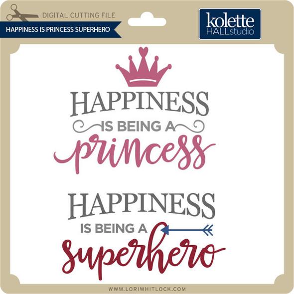 Happiness Is Princess Superhero