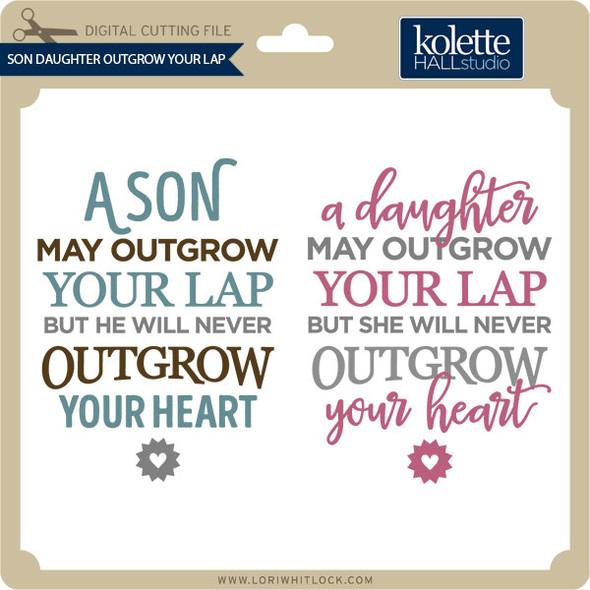 Son Daughter Outgrow Your Lap