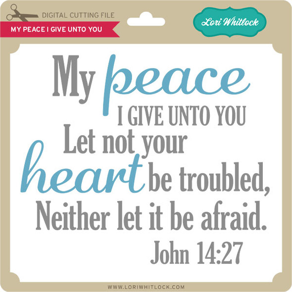 My Peace I Give Unto You