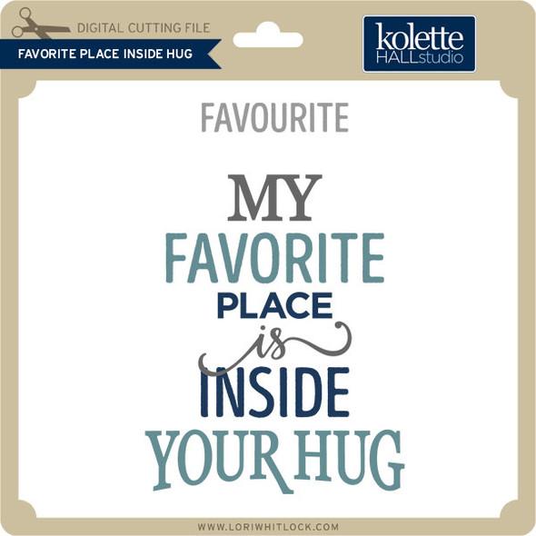 Favorite Place Inside Hug