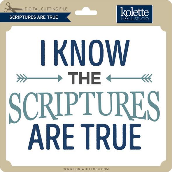 Scriptures Are True