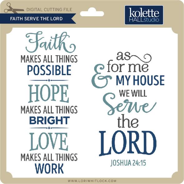 Faith Serve The Lord