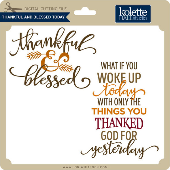 Thankful & Blessed Today