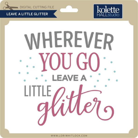 Leave A Little Glitter