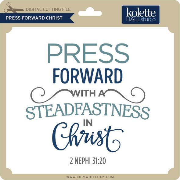 Press Forward Christ