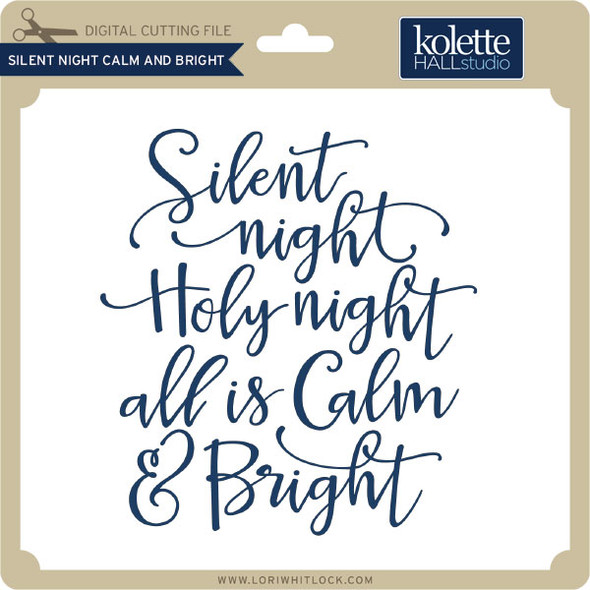 Silent Night Calm and Bright