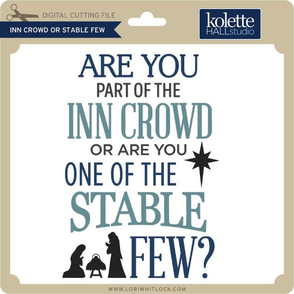 Inn Crowd or Stable Few