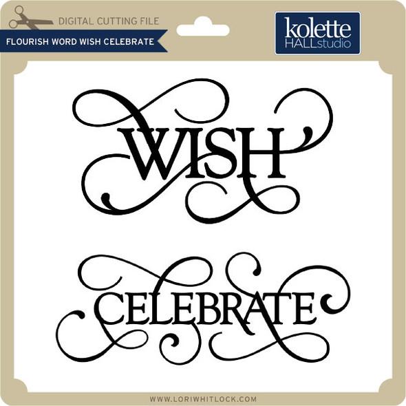 Flourish Word Wish Celebrate