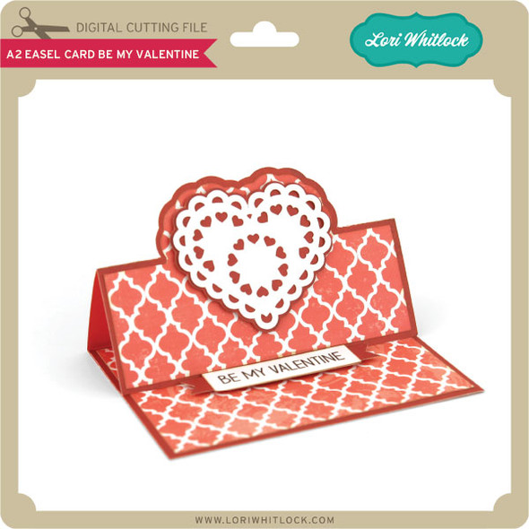 A2 Easel Card Be My Valentine