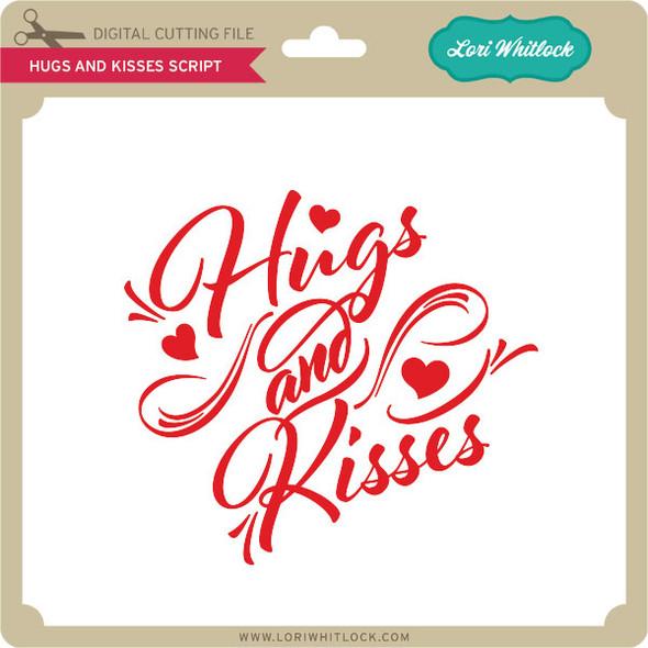 Hugs and Kisses Script