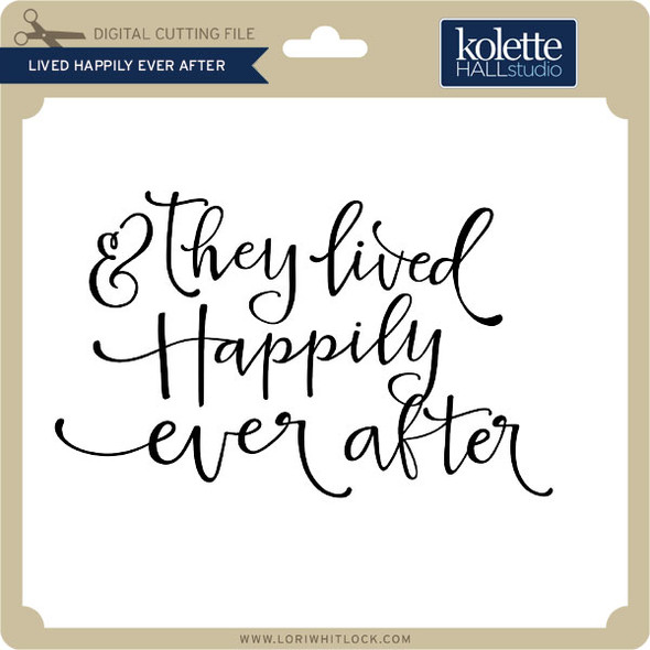 Lived Happily Ever After
