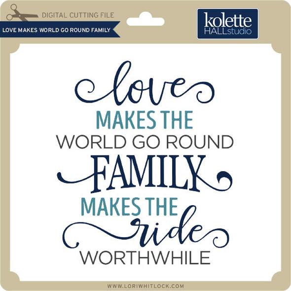 Love Make World Go Round Family