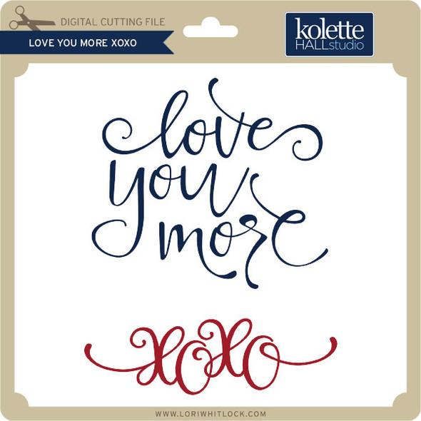 Love You More XOXO