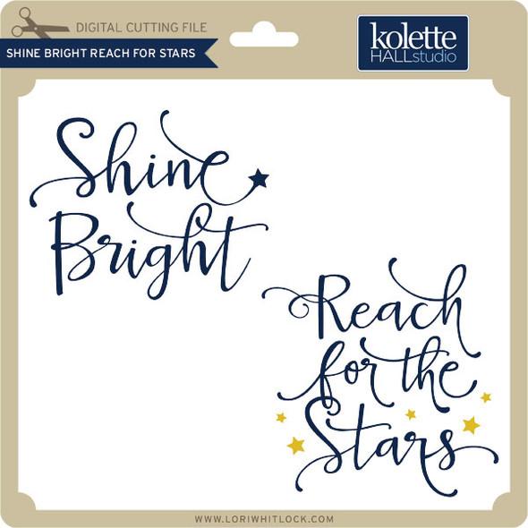 Shine Bright Reach for Stars