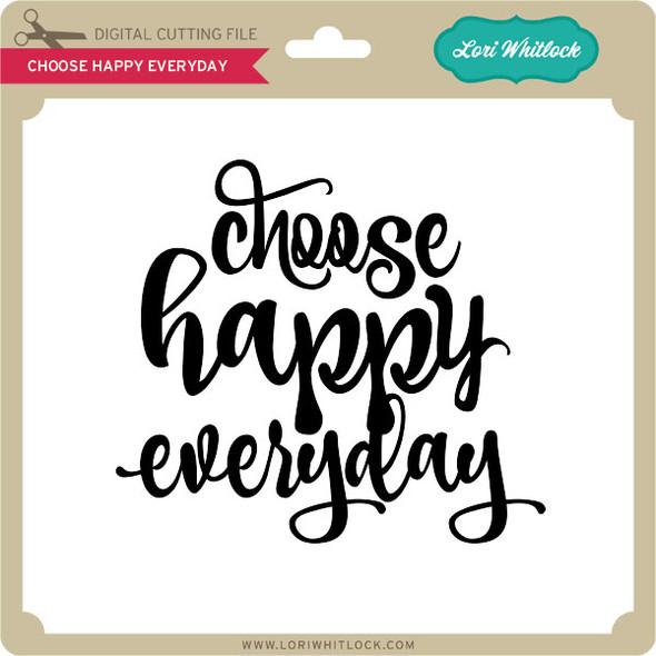 Choose Happy Everyday