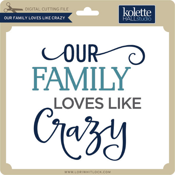 Our Family Loves Like Crazy