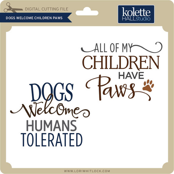 Dogs Welcome Children Paws