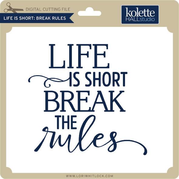 Life is Short Break Rules