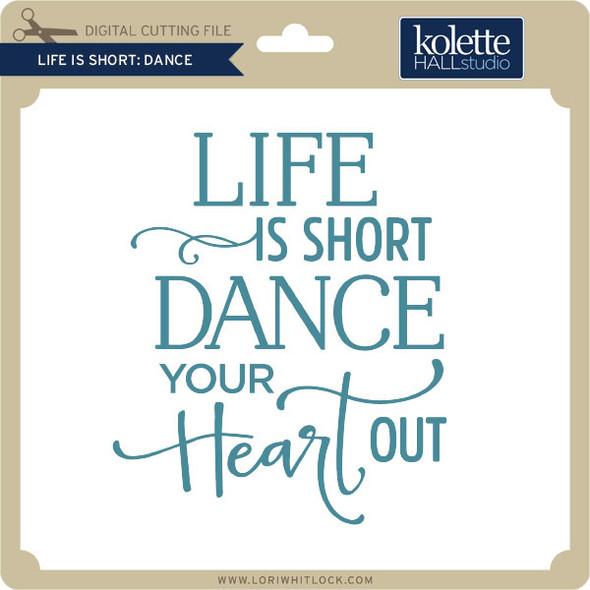 Life is Short Dance
